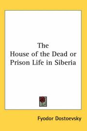 Cover of: The House of the Dead or Prison Life in Siberia