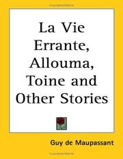 Cover of: La Vie Errante, Allouma, Toine and Other Stories