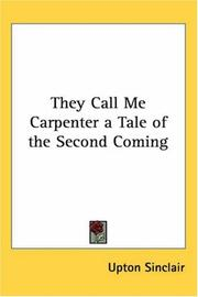 Cover of: They Call Me Carpenter A Tale Of The Second Coming | Upton Sinclair