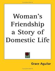 Cover of: Woman's Friendship a Story of Domestic Life