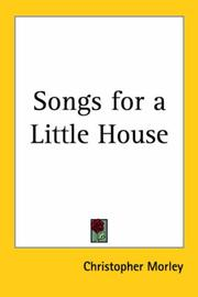 Cover of: Songs For A Little House | Christopher Morley