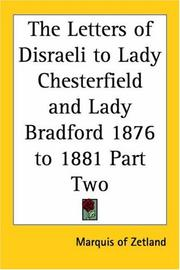The Letters Of Disraeli To Lady Chesterfield And Lady Bradford 1876 To 1881