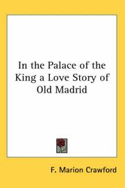 Cover of: In the Palace of the King a Love Story of Old Madrid | Francis Marion Crawford