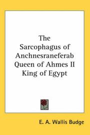 Cover of: The Sarcophagus of Anchnesraneferab Queen of Ahmes II King of Egypt