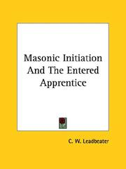 Cover of: Masonic Initiation And The Entered Apprentice | Charles Webster Leadbeater