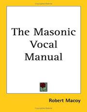 Cover of: The Masonic Vocal Manual | Robert Macoy