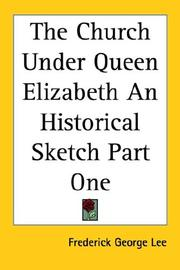 Cover of: The Church Under Queen Elizabeth An Historical Sketch Part One