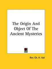 Cover of: The Origin and Object of the Ancient Mysteries