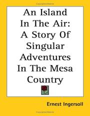 Cover of: An island in the air: A Story of Singular Adventures in the Mesa Country