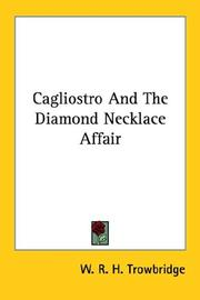 Cover of: Cagliostro and the Diamond Necklace Affair | W. R. H. Trowbridge