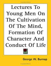 Cover of: Lectures to Young Men on the Cultivation of the Mind, Formation of Character and Conduct of Life