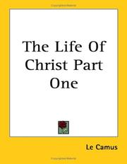 Cover of: The Life Of Christ Part One | E. Le Camus