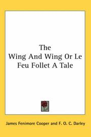 Cover of: The Wing-and-wing: Or, Le Feu-follet. A Tale