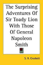 Cover of: The Surprising Adventures of Sir Toady Lion With Those of General Napoleon Smith