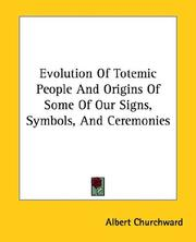 Cover of: Evolution of Totemic People and Origins of Some of Our Signs, Symbols, and Ceremonies