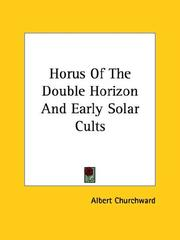 Cover of: Horus of the Double Horizon and Early Solar Cults