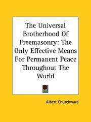 Cover of: The Universal Brotherhood of Freemasonry