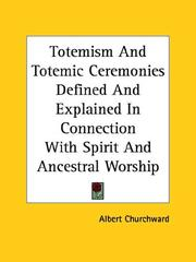 Cover of: Totemism and Totemic Ceremonies Defined and Explained in Connection With Spirit and Ancestral Worship