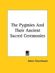 Cover of: The Pygmies and Their Ancient Sacred Ceremonies
