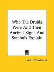 Cover of: Who The Druids Were And Their Ancient Signs And Symbols Explain