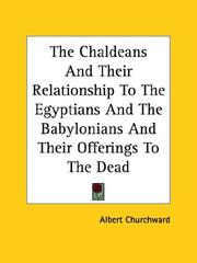 Cover of: The Chaldeans and Their Relationship to the Egyptians and the Babylonians and Their Offerings to the Dead