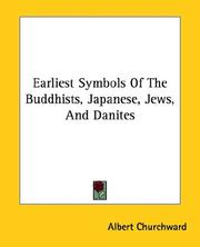 Cover of: Earliest Symbols of the Buddhists, Japanese, Jews, and Danites