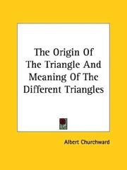 Cover of: The Origin of the Triangle and Meaning of the Different Triangles