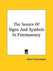 Cover of: The Source of Signs and Symbols in Freemasonry