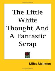 Cover of: The Little White Thought And a Fantastic Scrap