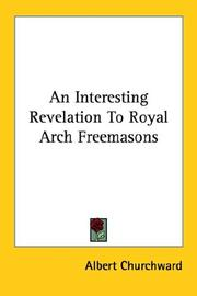 Cover of: An Interesting Revelation to Royal Arch Freemasons