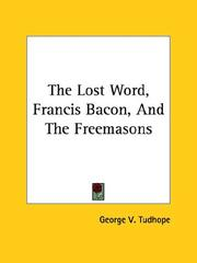Cover of: The Lost Word, Francis Bacon, and the Freemasons