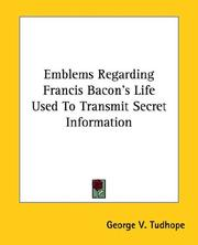 Cover of: Emblems Regarding Francis Bacon's Life Used to Transmit Secret Information