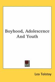 Cover of: Boyhood, Adolescence And Youth | Tolstoy