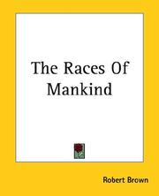 Cover of: The Races Of Mankind | Robert Brown