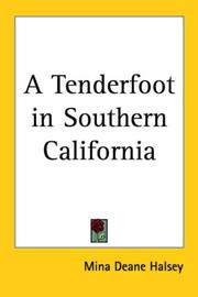 Cover of: A Tenderfoot in Southern California | Mina Deane Halsey
