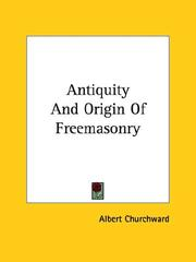 Cover of: Antiquity and Origin of Freemasonry