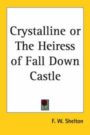 Cover of: Crystalline, or, The heiress of Fall Down Castle