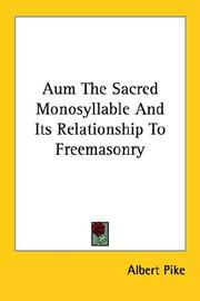 Cover of: Aum the Sacred Monosyllable and Its Relationship to Freemasonry