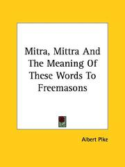 Cover of: Mitra, Mittra and the Meaning of These Words to Freemasons