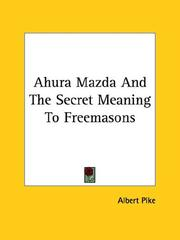 Cover of: Ahura Mazda and the Secret Meaning to Freemasons
