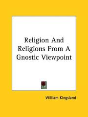 Cover of: Religion And Religions From A Gnostic Viewpoint | William Kingsland