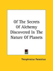 Cover of: Of the Secrets of Alchemy Discovered in the Nature of Planets