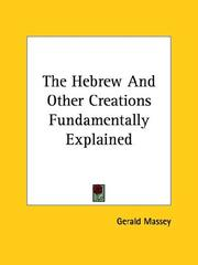 Cover of: The Hebrew and Other Creations Fundamentally Explained | Gerald Massey