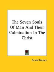 Cover of: The Seven Souls of Man and Their Culmination in the Christ | Gerald Massey