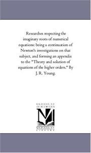 Cover of: Researches respecting the imaginary roots of numerical equations | Michigan Historical Reprint Series