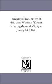 Cover of: Soldiers/ suffrage. Speech of Hon. Wm. Warner, of Detroit, in the Legislature of Michigan, January 28, 1864. | Michigan Historical Reprint Series