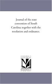 Cover of: Journal of the state convention of South Carolina; together with the resolution and ordinance