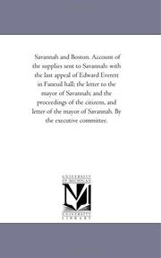 Cover of: Savannah and Boston. Account of the supplies sent to Savannah | Michigan Historical Reprint Series