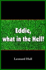 Cover of: Eddie, what in the Hell! | Leonard Hall