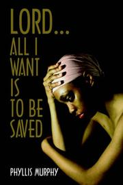 Cover of: Lord, All I Want is to be Saved